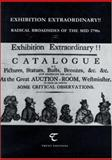 Exhibition Extraordinary!! : Radical Broadsides of the Mid 1790s, Barrell, John, 1842330527