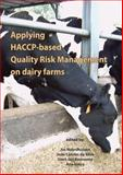 Applying HACCP-Based Quality Risk Management on Dairy Farms, Josephus Pieter Thérèse Maria Noordhuizen, 9086860524