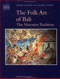 The Folk Art of Bali : The Narrative Tradition, Fischer, Joseph and Cooper, Thomas, 983560052X