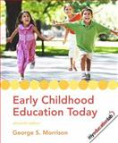 Early Childhood Education Today, Morrison, George S., 0135010527