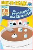 The Sweet Story of Hot Chocolate!, Stephen Krensky, 1481420526
