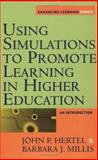 Using Simulations to Promote Learning in Higher Education : An Introduction, Hertel, John P. and Millis, Barbara J., 1579220525