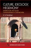 Culture, Ideology, Hegemoney : Intellectuals and Social Consciousness in Colonial India, Panikkar, K. N., 184331052X