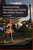 Environmental Networks and Social Movement Theory, Saunders, Clare, 1849660522