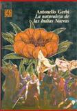 La Naturaleza de Las Indias Nuevas : De Cristóbal Colón a Gonzalo Fernández de Oviedo, Gerbi Antonello, 9681600525