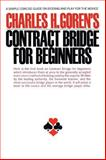 Contract Bridge for Beginners, Charles H. Goren and Charles Goren, 0671210521