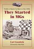 They Started in MGs, Carl Goodwin, 0786460520