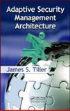 Adaptive Security Management Architecture, Tiller, James S., 0849370523
