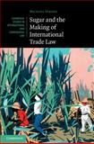 Sugar and the Making of International Trade Law, Fakhri, Michael, 1107040523