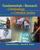 Fundamentals of Research in Criminology and Criminal Justice, Schutt, Russell K. and Bachman, Ronet, 1412960525