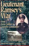 Lieutenant Ramsey's War : From Horse Soldier to Guerrilla Commander, Ramsey, Edwin P. and Rivele, Stephen, 1574880527