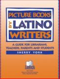 Picture Books by Latino Writers, Sherry York, 158683052X