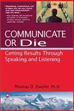 Communicate or Die, Thomas D. Zweifel, 1590790529