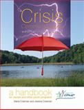 Crisis Communications Weathering the Storm : A Handbook for Camps and Other Youth Programs, Coleman, Marla and Coleman, Jessica, 1606790528