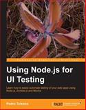 Using Node. Js for Ui Testing, Selim Arsever and Pedro Teixeira, 1782160523