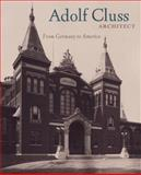Adolph Cluss, Architect : From Germany to America, Lessoff, Alan and Mauch, Christof, 1845450523