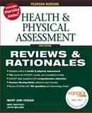 Health and Physical Assessment : Reviews and Rationales, Hogan, Mary Ann and Wellever, Joyce, 013172052X