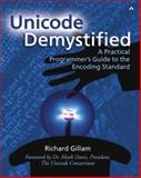 Unicode Demystified : A Practical Programmer's Guide to the Encoding Standard, Gillam, Richard, 0201700522