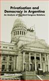 Privatization and Democracy in Argentina : An Analysis of President-Congress Relations, Llanos, Mariana, 033392052X