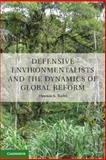 Defensive Environmentalists and the Dynamics of Global Reform, Rudel, Thomas, 1107030528