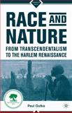 Race and Nature from Transcendentalism to the Harlem Renaissance, Outka, Paul, 1137280522