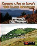 Climbing a Few of Japan's 100 Famous Mountains - Volume 5: Mt. Kumotori, Daniel Wieczorek and Kazuya Numazawa, 1495980529