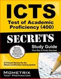 ICTS Test of Academic Proficiency (400) Secrets Study Guide : ICTS Exam Review for the Illinois Certification Testing System, ICTS Exam Secrets Test Prep Team, 1627330526