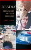 Deadly Cults, Robert L. Snow, 0275980529
