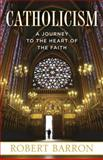 Catholicism, Robert Barron, 0307720527