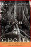 A Land of Ghosts, David G. Campbell, 0813540526