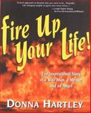 Fire up Your Life, Donna Hartley, 0883910527