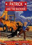Patrick and the Backhoe, Howard White, 088971052X