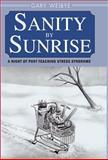 Sanity by Sunrise, Gary Weibye, 1401050522