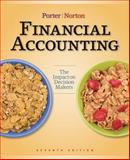 Financial Accounting : The Impact on Decision Makers, Porter, Gary A. and Norton, Curtis L., 1439080526