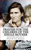 Prayers for the Children of the Single Mother, Judy Fallis and Judy Matthews, 1492830526