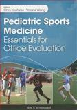 Pediatric Sports Medicine - Essentials for Office Evaluation, Wong, Valarie and Koutures, Chris, 1617110523