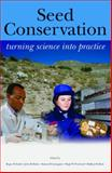 Seed Conservation, Roger D Smith and Hugh W Pritchard, 1842460528