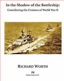 In the Shadow of the Battleship, Richard Worth, 1934840521