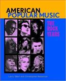 American Popular Music : The Rock Years, Starr, Larry and Waterman, Christopher, 0195300521