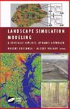 Landscape Simulation Modeling : A Spatially Explicit, Dynamic Approach, , 1475780524