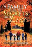 A Family Full of Secrets and Lies, Kathleen Crowford, 1479740527