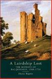 A Lairdship Lost : The Mowats of Balquholly, 1309-1736, Baptie, Diane, 1862320527