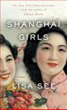 Shanghai Girls, Lisa See, 0812980530