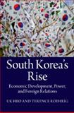 South Korea's Rise : Economic Development, Power and Foreign Relations, Heo, Uk and Roehrig, Terence, 1107690536