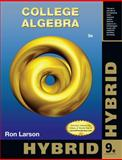 College Algebra, Hybrid Edition (with Enhanced WebAssign with EBook LOE Printed Access Card for One-Term Math and Science), Larson, Ron, 1133950531