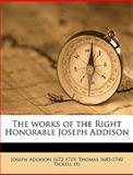 The Works of the Right Honorable Joseph Addison, Joseph Addison and Thomas Tickell, 1149580534