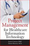 Project Management for Healthcare Information Technology, Coplan, Scott and Masuda, David, 0071740538
