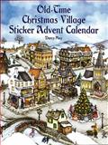 Old-Time Christmas Village Sticker Advent Calendar, Darcy May, 0486410536