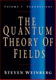 The Quantum Theory of Fields - Foundations, Weinberg, Steven, 0521670535