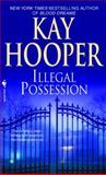 Illegal Possession, Kay Hooper, 0553590537